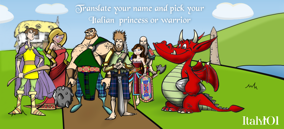 Begin your search for your Italian warrior or princess